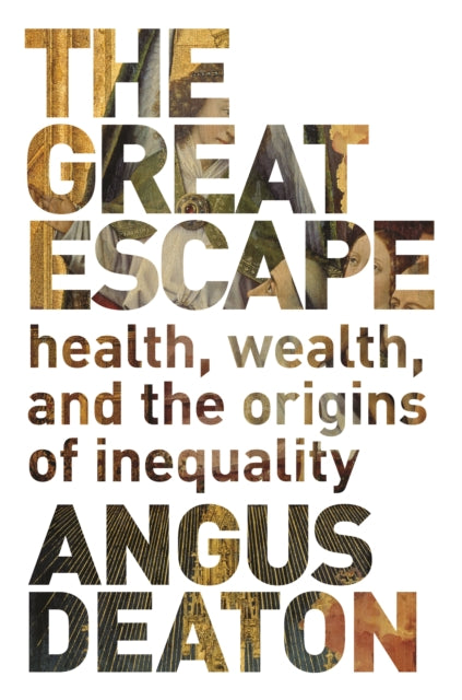 The Great Escape : Health, Wealth, and the Origins of Inequality-9780691165622