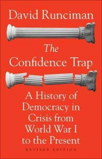The Confidence Trap : A History of Democracy in Crisis from World War I to the Present - Revised Edition-9780691178134