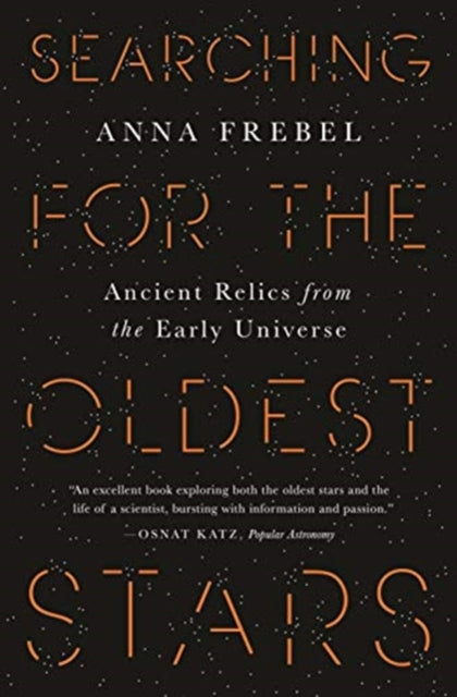 Searching for the Oldest Stars : Ancient Relics from the Early Universe-9780691197197
