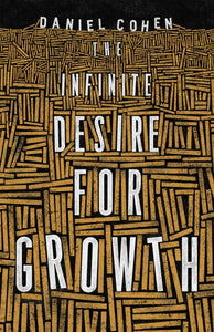 The Infinite Desire for Growth-9780691210063