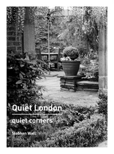 Quiet London: Quiet Corners-9780711235601