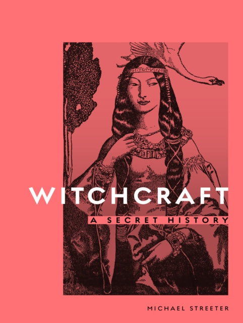 Witchcraft : A Secret History-9780711252240