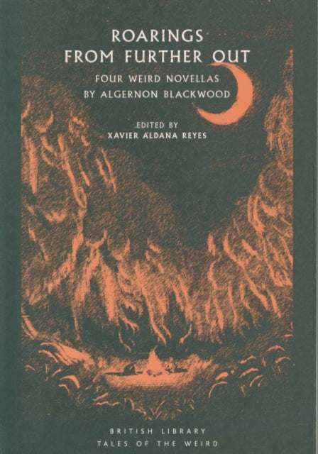 Roarings from Further Out : Four Weird Novellas by Algernon Blackwood-9780712353052