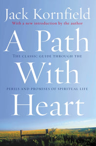 A Path With Heart : The Classic Guide Through The Perils And Promises Of Spiritual Life-9780712657808