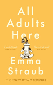 All Adults Here : A funny, uplifting and big-hearted novel about family - an instant New York Times bestseller-9780718181499