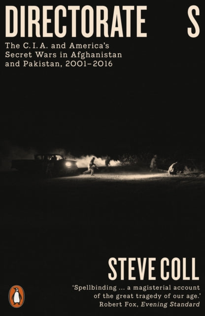 Directorate S : The C.I.A. and America's Secret Wars in Afghanistan and Pakistan, 2001-2016-9780718194499