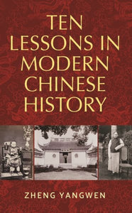 Ten Lessons in Modern Chinese History-9780719097737