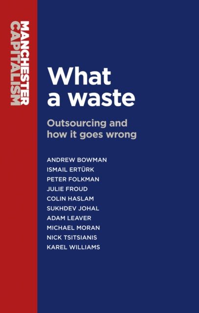 What a Waste : Outsourcing and How it Goes Wrong-9780719099533