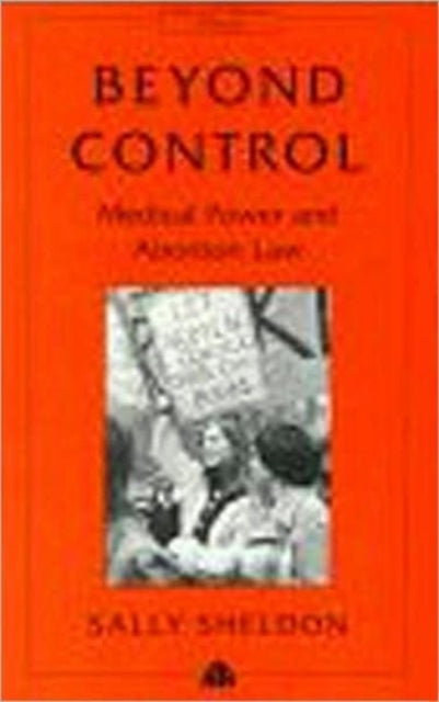 Beyond Control : Medical Power and Abortion Law-9780745311678