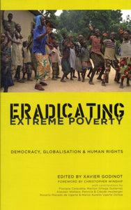 Eradicating Extreme Poverty : Democracy, Globalisation and Human Rights-9780745331973
