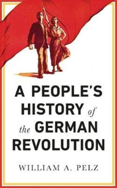 A People's History of the German Revolution : 1918-19-9780745337104