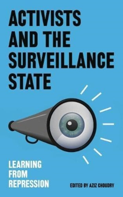 Activists and the Surveillance State : Learning from Repression-9780745337807