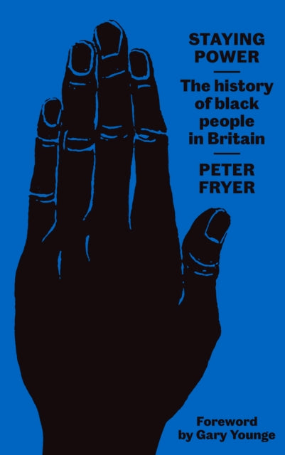 Staying Power : The History of Black People in Britain-9780745338309