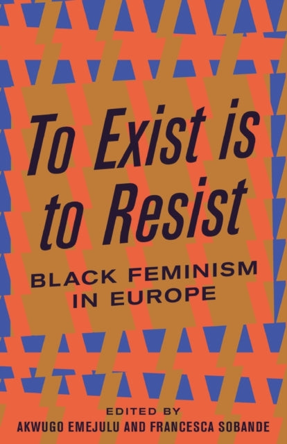 To Exist is to Resist : Black Feminism in Europe-9780745339474