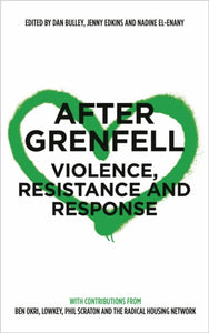 After Grenfell : Violence, Resistance and Response-9780745339580