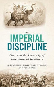 The Imperial Discipline : Race and the Founding of International Relations-9780745340623