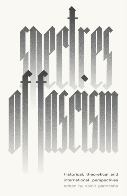 Spectres of Fascism : Historical, Theoretical and International Perspectives-9780745340647