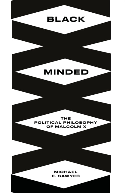 Black Minded : The Political Philosophy of Malcolm X-9780745340746