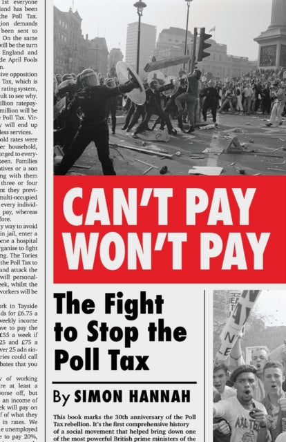 Can't Pay, Won't Pay : The Fight to Stop the Poll Tax-9780745340814