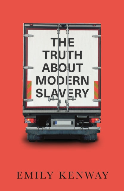 The Truth About Modern Slavery-9780745341224