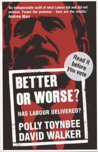 Better or Worse? : Has Labour Delivered?-9780747579823