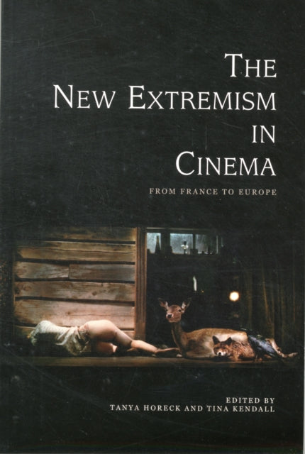 The New Extremism in Cinema : From France to Europe-9780748679102
