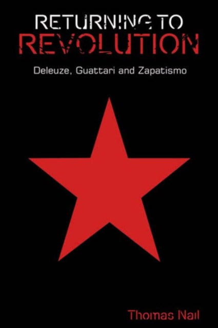 Returning to Revolution : Deleuze, Guattari and Zapatismo-9780748699797