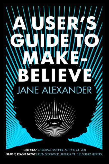 A User's Guide to Make-Believe : An all-too-plausible thriller that will have you gripped-9780749024345