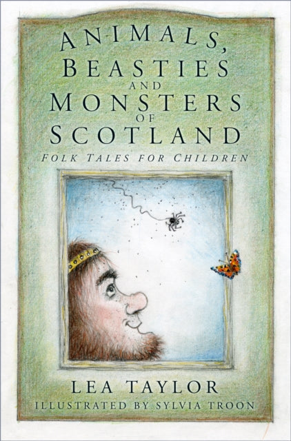 Animals, Beasties and Monsters of Scotland : Folk Tales for Children-9780750986861