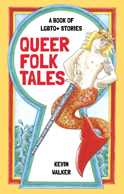 Queer Folk Tales : A Book of LGBTQ Stories-9780750993807