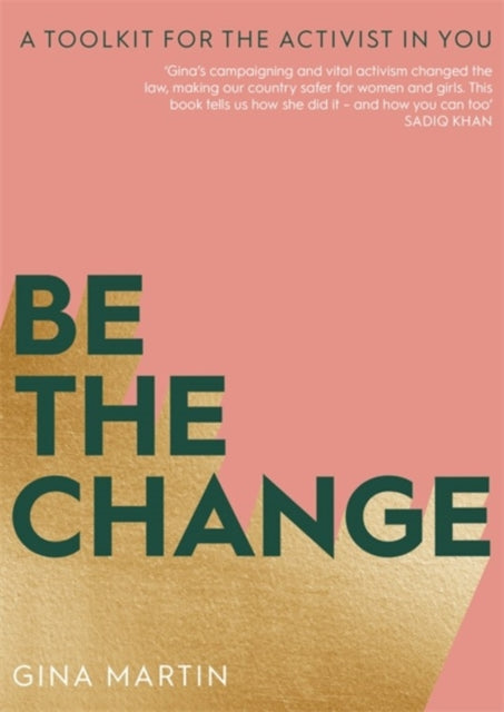 Be The Change : A Toolkit for the Activist in You-9780751577884