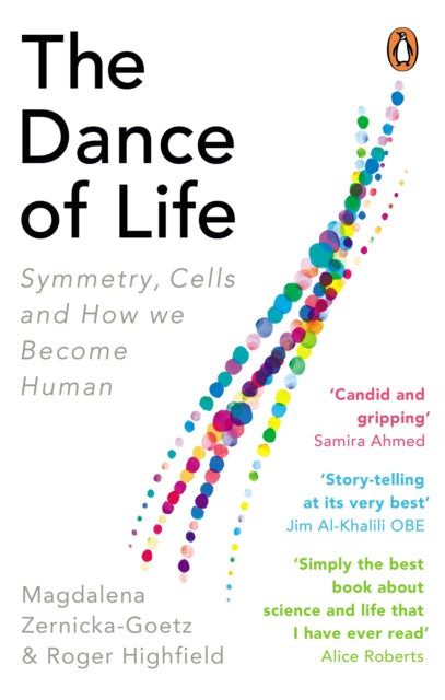 The Dance of Life : Symmetry, Cells and How We Become Human-9780753552957