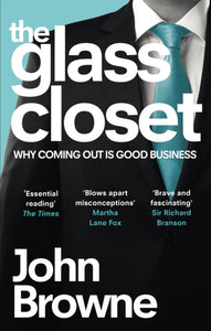 The Glass Closet : Why Coming Out is Good Business-9780753555330