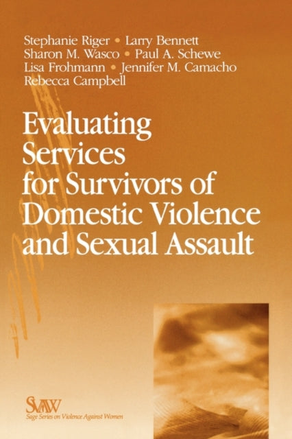 Evaluating Services for Survivors of Domestic Violence and Sexual Assault-9780761923534