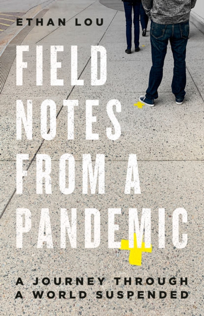 Field Notes From A Pandemic : A Journey Through a Suspended World-9780771029974