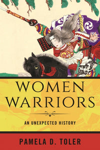 Women Warriors : An Unexpected History-9780807028339