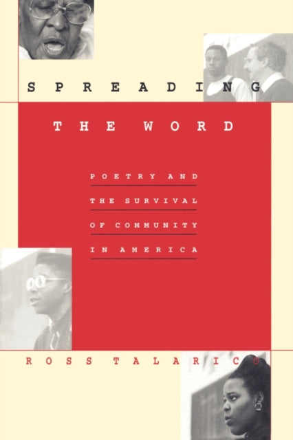 Spreading the Word : Poetry and the Survival of Community in America-9780822315896