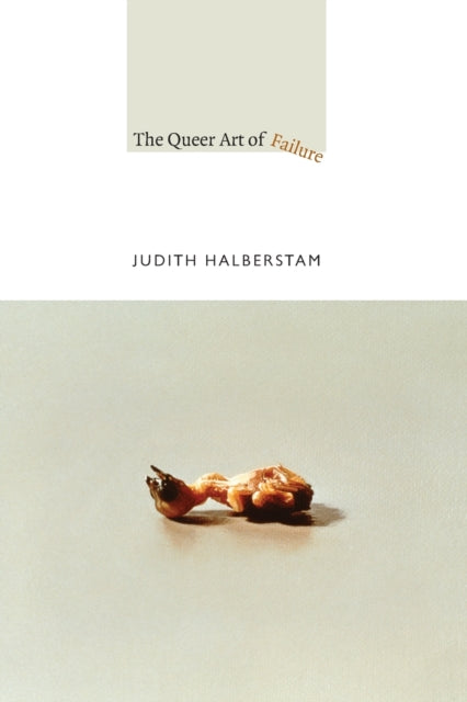 The Queer Art of Failure-9780822350453