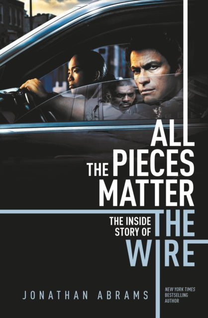 All The Pieces Matter : The Inside Story of The Wire-9780857302748