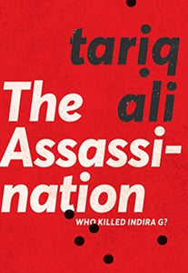 The Assassination : Who Killed Indira G?-9780857426383