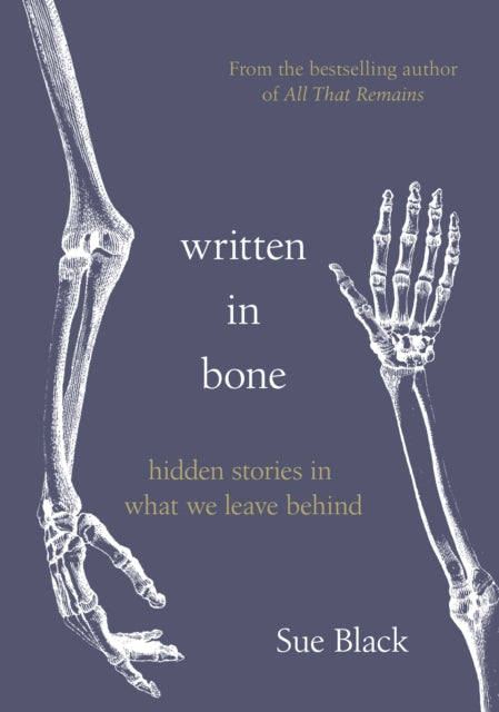 Written In Bone : hidden stories in what we leave behind-9780857526908