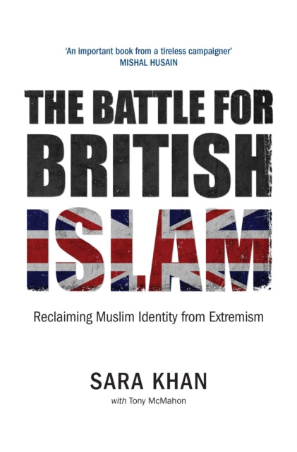 The Battle for British Islam: Reclaiming Muslim Identity from Extremism-9780863561597