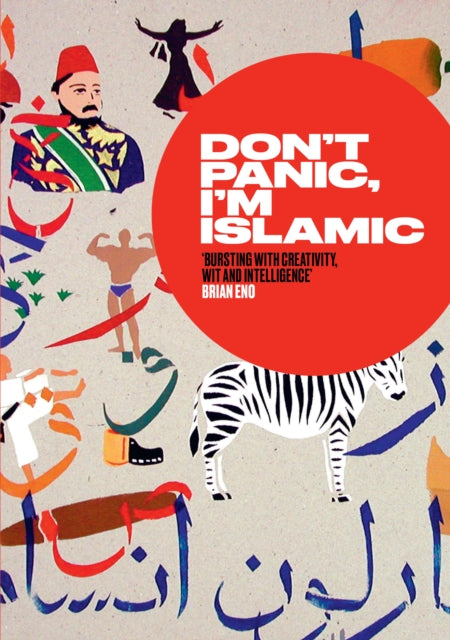 Don't Panic, I'm Islamic : How to Stop Worrying and Learn to Love the Alien Next Door-9780863569999
