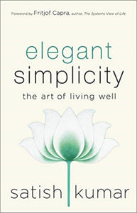 Elegant Simplicity : The Art of Living Well-9780865719101