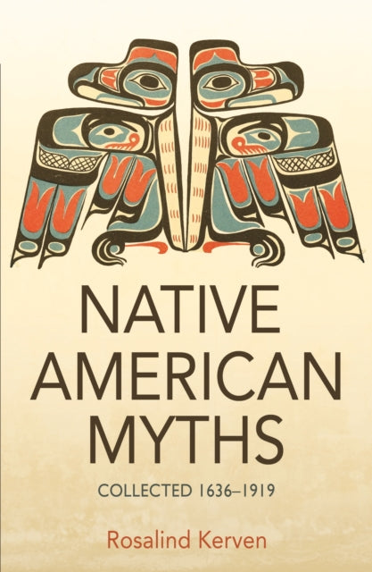 NATIVE AMERICAN MYTHS : Collected 1636 - 1919-9780953745487