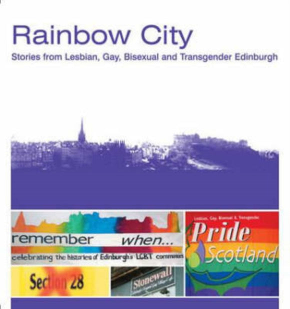 Rainbow City : Stories from Lesbian, Gay, Bisexual and Transgender Edinburgh-9780954918538
