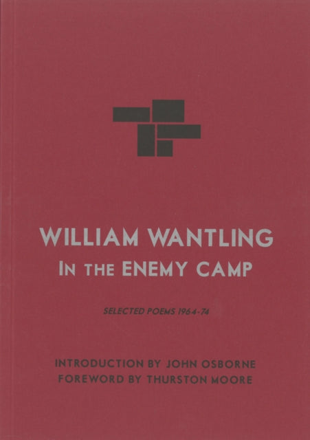 William Wantling: In The Enemy Camp : Selected Poems 1964-74-9780957338579