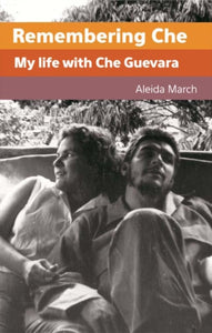 Remembering Che : My Life with Che Guevara-9780987077936