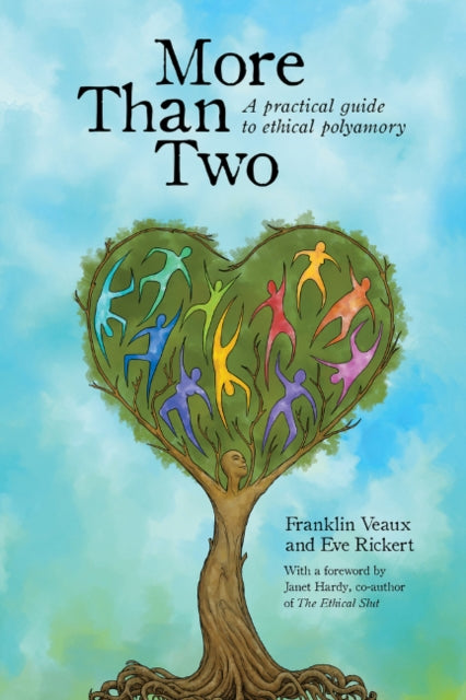 More Than Two : A Practical Guide to Ethical Polyamory-9780991399703