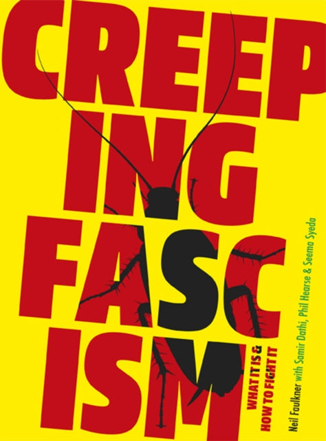 Creeping Fascism : What It Is & How to Fight It-9780995535268